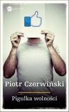 Czerwinski Piotr Pigulka wolnosci