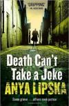 Lipska anya death cant take a joke