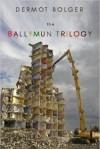 bolger dermot ballymun trilogy