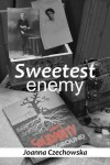 czechowska joanna sweetest enemy
